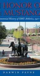 In Honor Of The Mustangs: The Centennial History Of SMU Athletics 1911-2010 (Book)